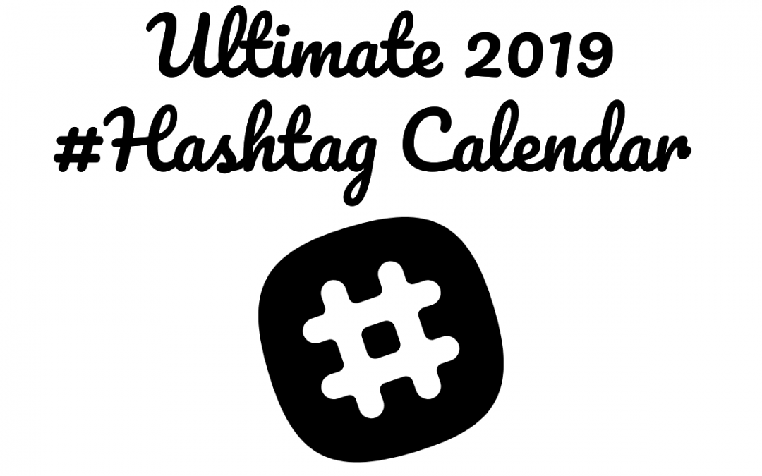 A complete calendar of hashtag holidays for 2019!